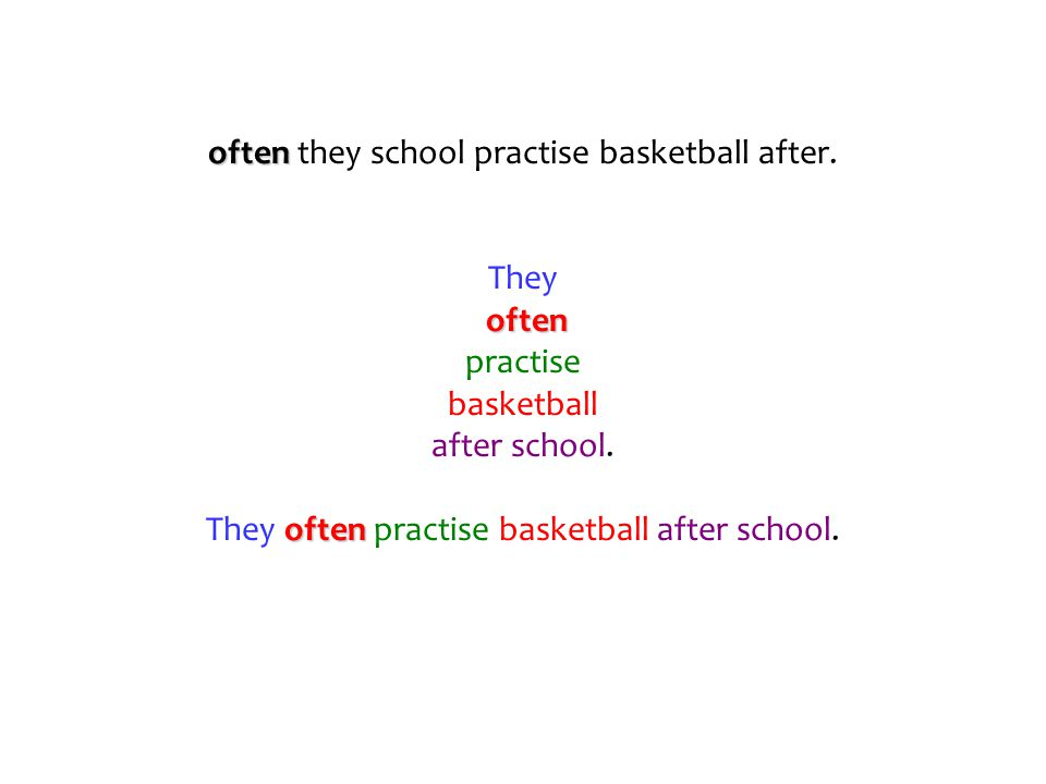 often they school practise basketball after.