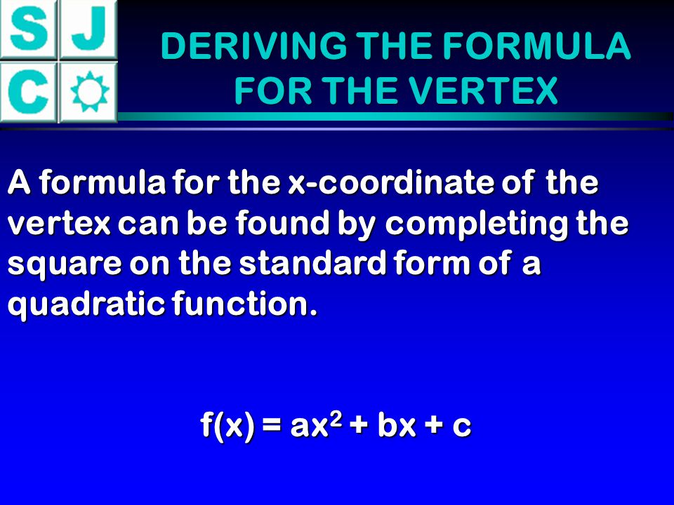 DERIVING THE FORMULA FOR THE VERTEX