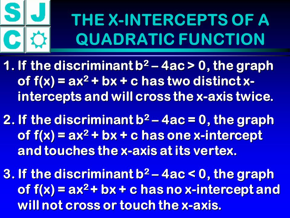 THE X-INTERCEPTS OF A QUADRATIC FUNCTION