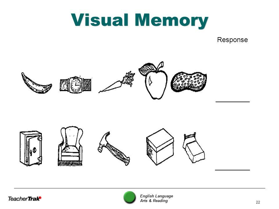 Visual Memory ________ Response _________
