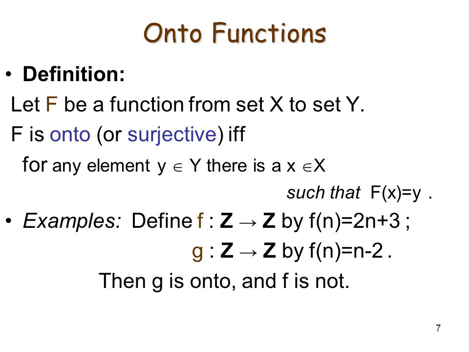 Onto Functions Definition: Let F be a function from set X to set Y.