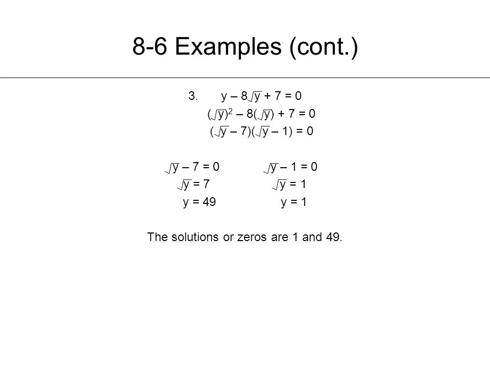 The solutions or zeros are 1 and 49.