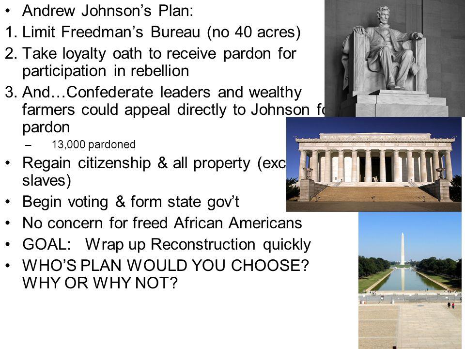Andrew Johnson's Plan: Limit Freedman's Bureau (no 40 acres)