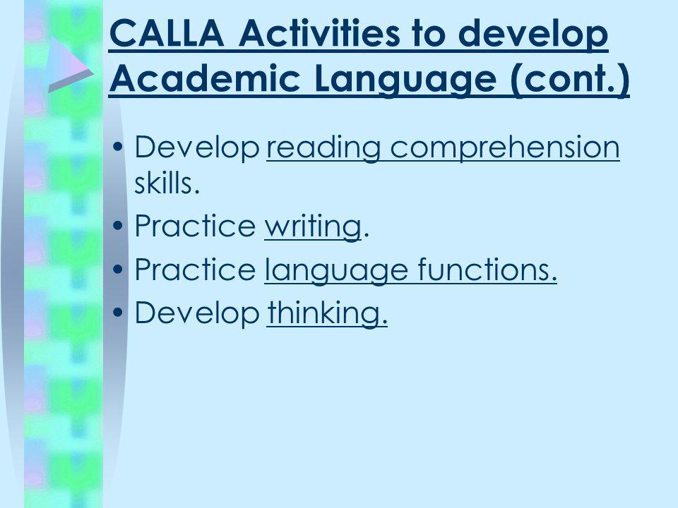 CALLA Activities to develop Academic Language (cont.)