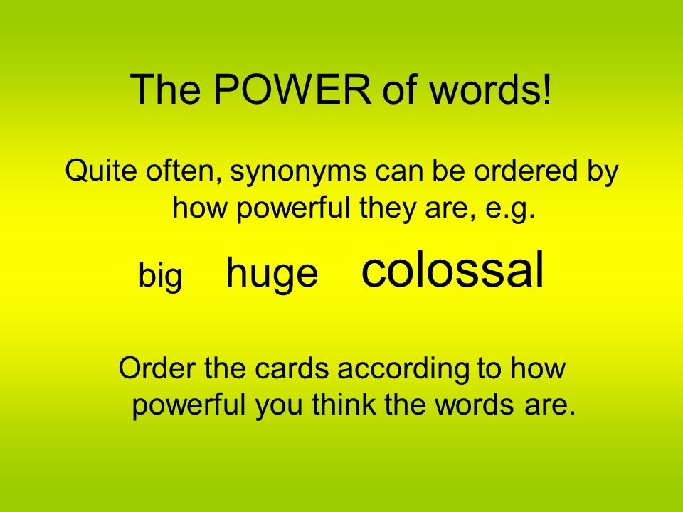 The POWER of words! big huge colossal