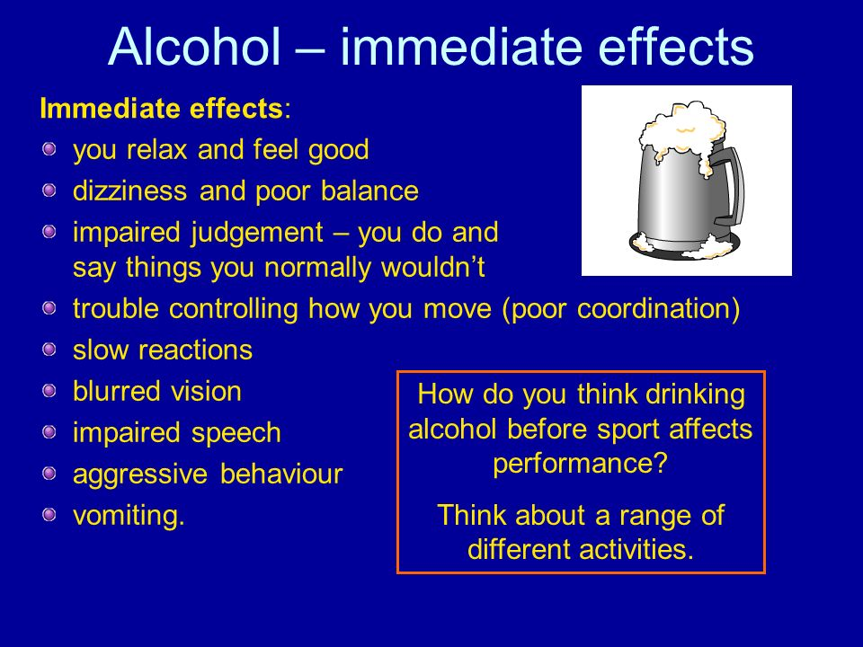 Alcohol – immediate effects