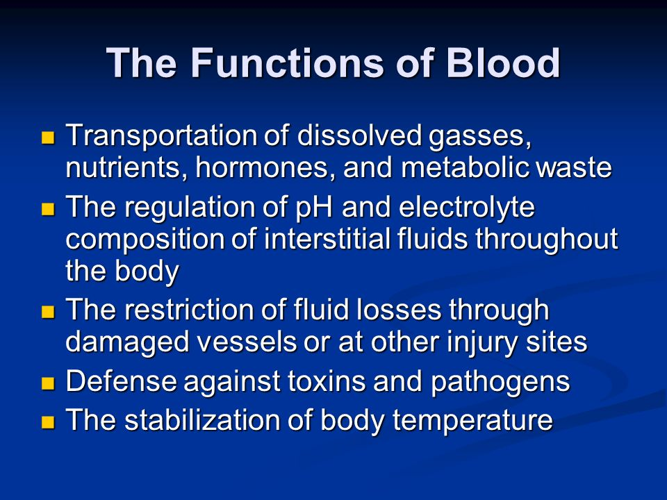 The Functions of Blood Transportation of dissolved gasses, nutrients, hormones, and metabolic waste.