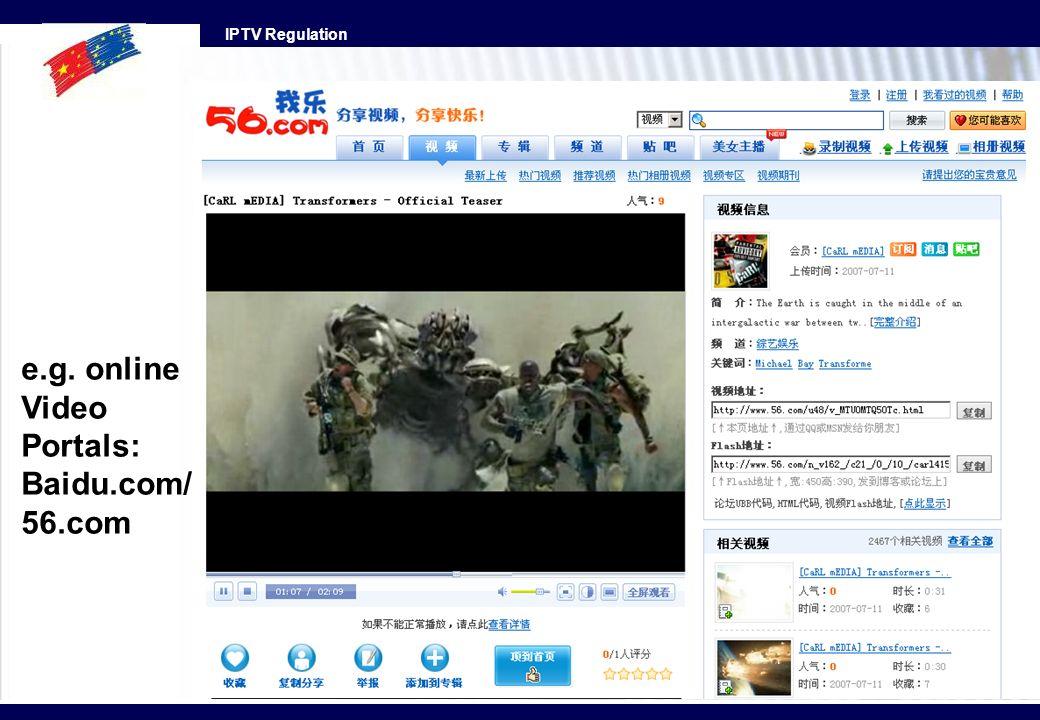 e.g. online Video Portals: Baidu.com/ 56.com