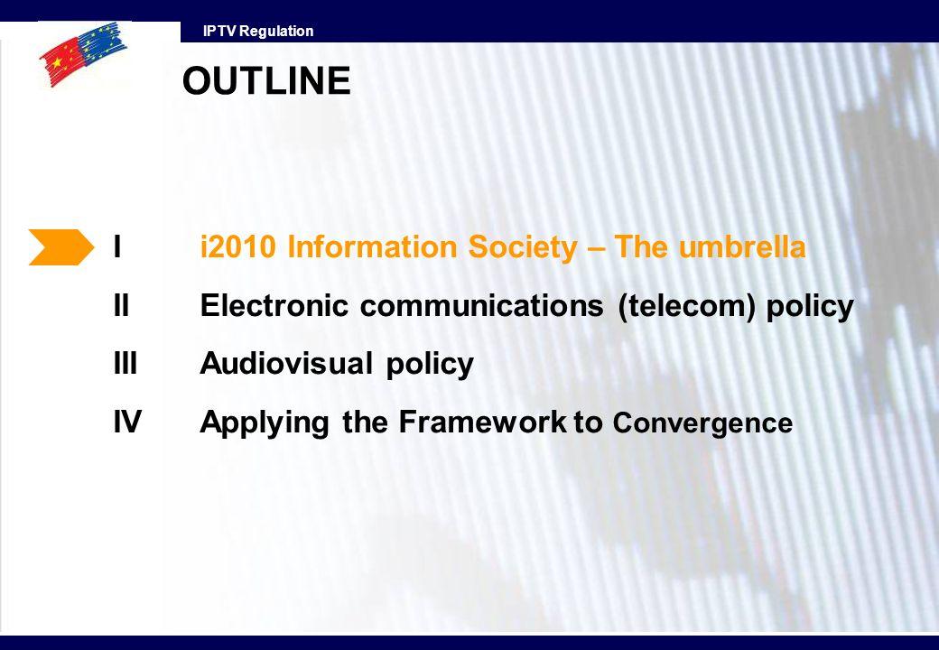 OUTLINE I i2010 Information Society – The umbrella