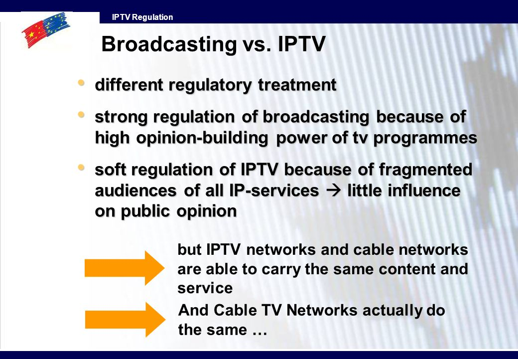 Broadcasting vs. IPTV different regulatory treatment