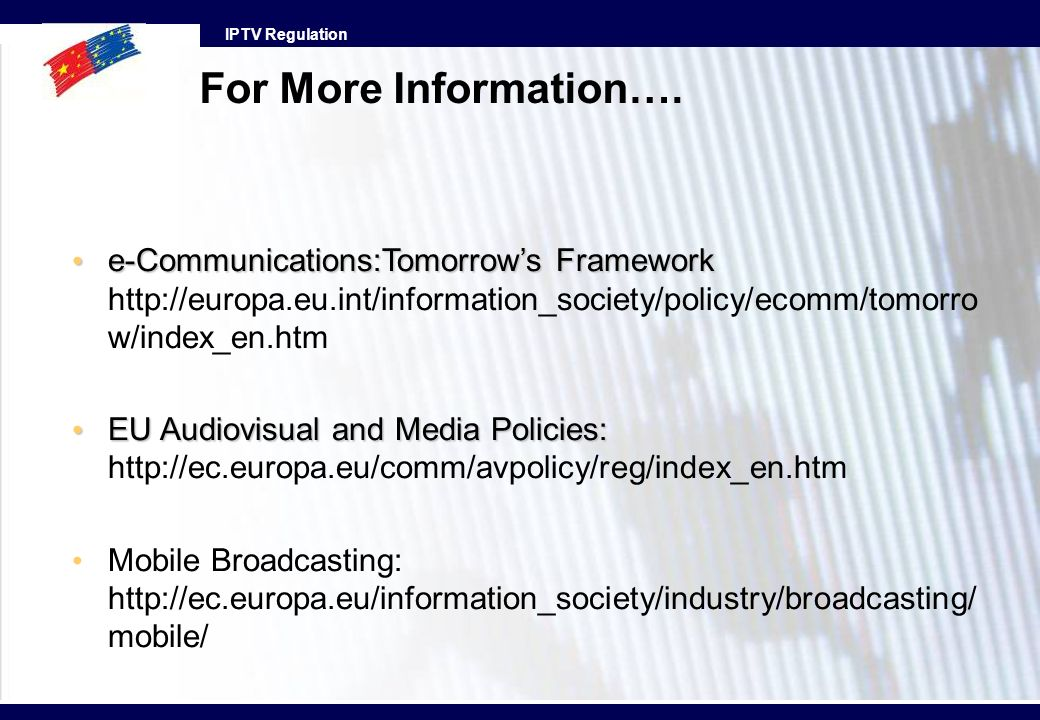 For More Information…. e-Communications:Tomorrow's Framework http://europa.eu.int/information_society/policy/ecomm/tomorrow/index_en.htm.