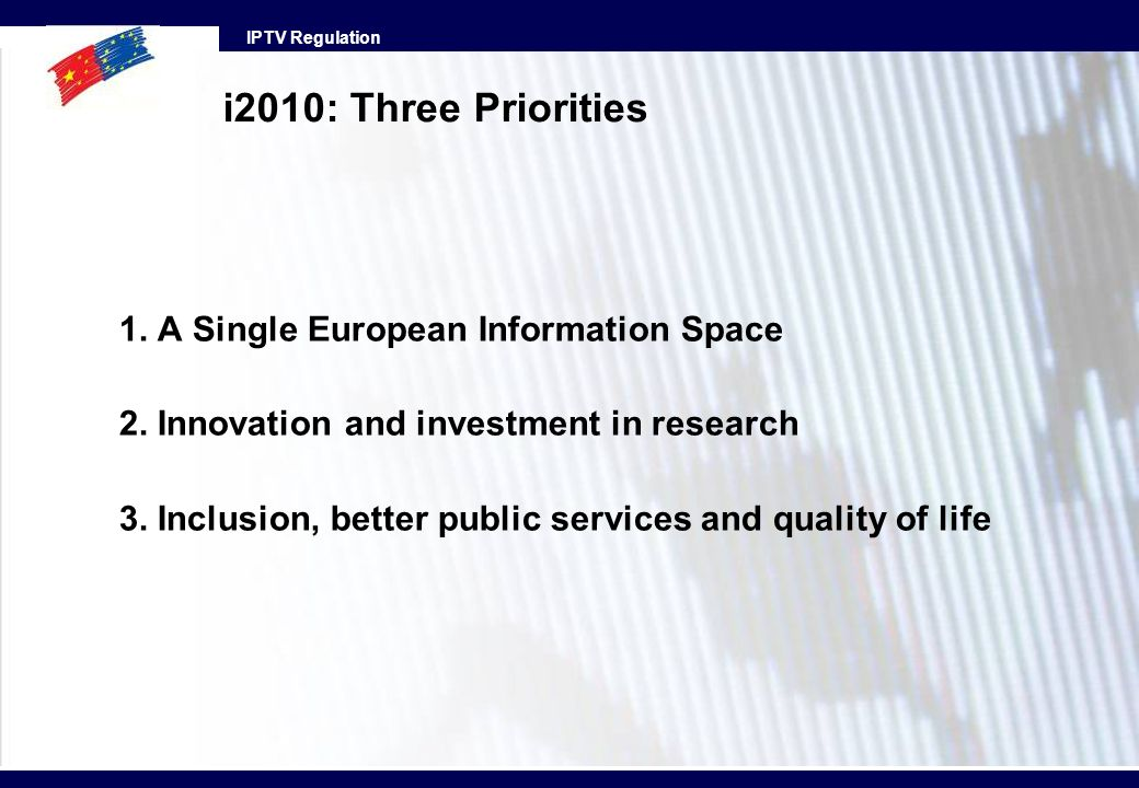 i2010: Three Priorities 1. A Single European Information Space