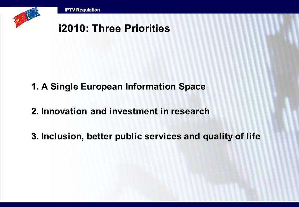 i2010: Three Priorities 1. A Single European Information Space