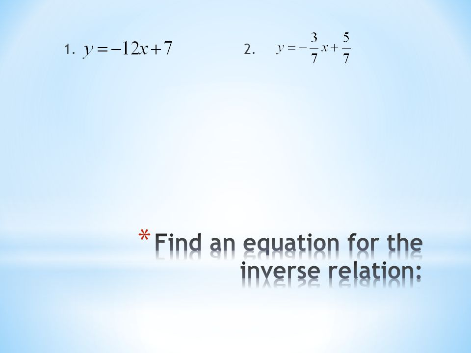 Find an equation for the inverse relation:
