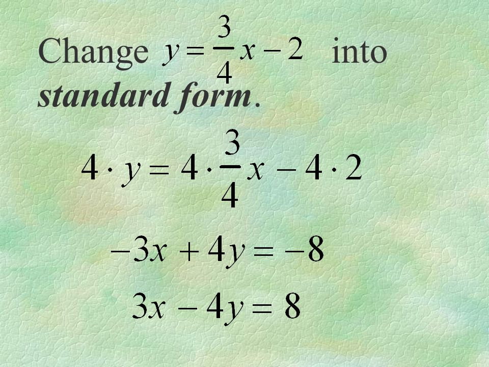 Change into standard form.