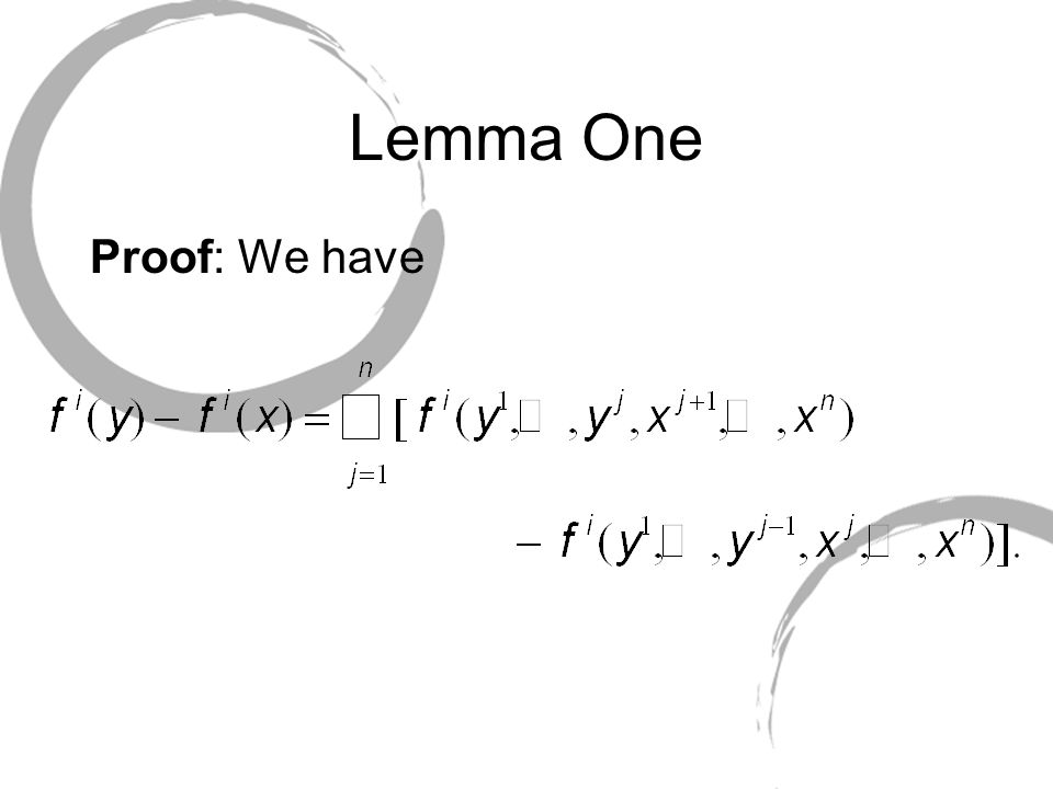 Lemma One Proof: We have