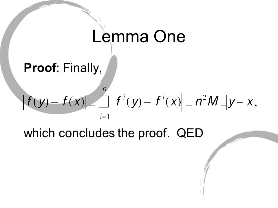 Lemma One Proof: Finally, which concludes the proof. QED