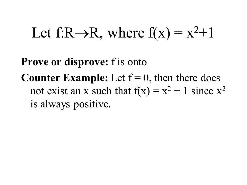 Let f:RR, where f(x) = x2+1