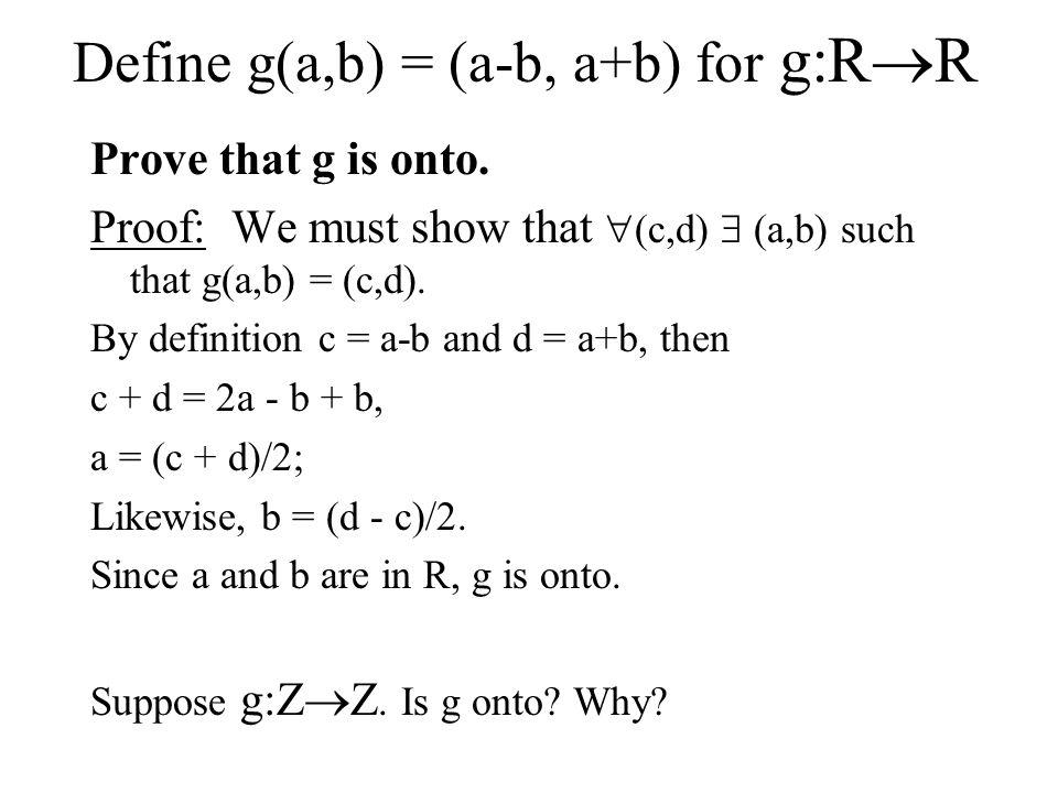 Define g(a,b) = (a-b, a+b) for g:RR