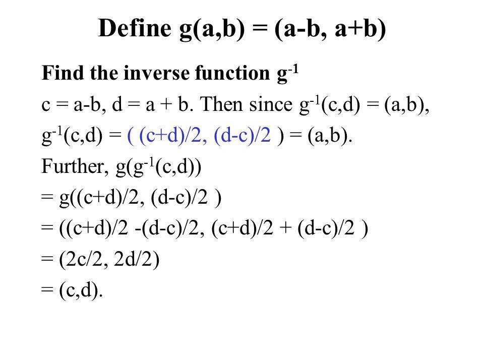 Define g(a,b) = (a-b, a+b)