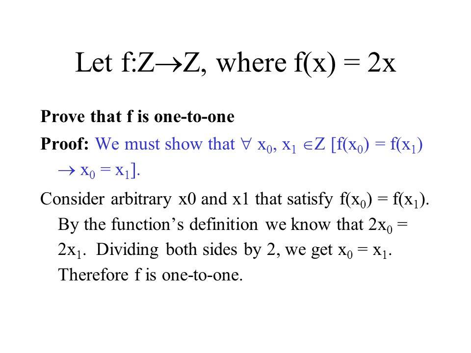Let f:ZZ, where f(x) = 2x Prove that f is one-to-one