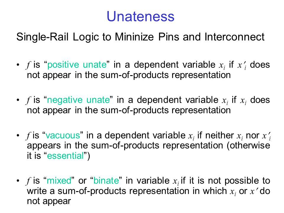 Unateness Single-Rail Logic to Mininize Pins and Interconnect