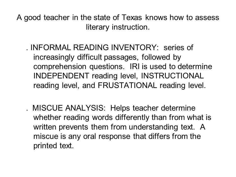 A good teacher in the state of Texas knows how to assess literary instruction.
