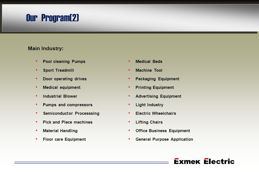 Our Program(2) Main Industry: Pool cleaning Pumps Sport Treadmill