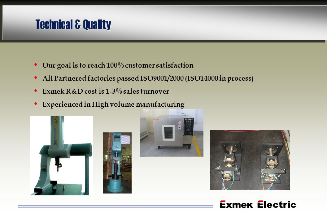 Technical & Quality Our goal is to reach 100% customer satisfaction