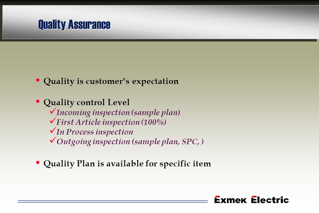 Quality Assurance Quality is customer's expectation