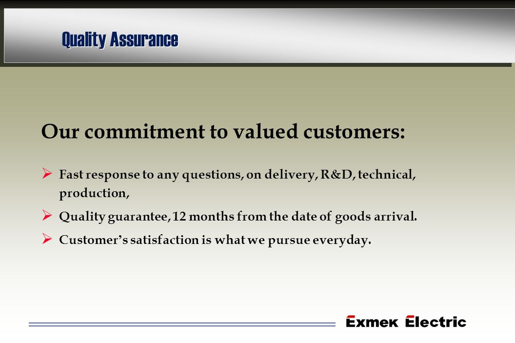 Our commitment to valued customers: