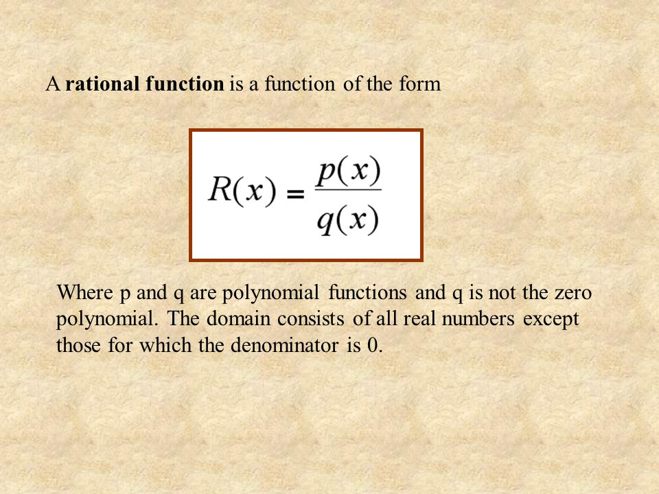 A rational function is a function of the form