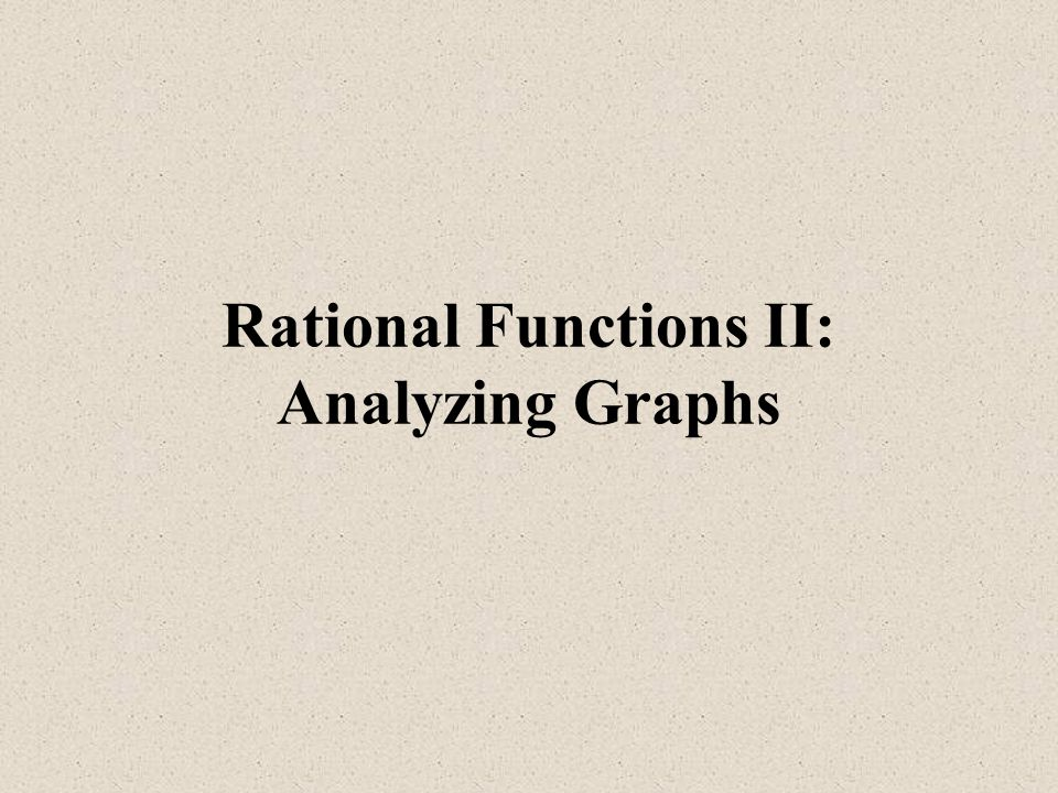 Rational Functions II: Analyzing Graphs