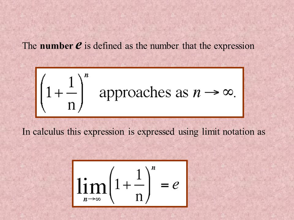 The number e is defined as the number that the expression