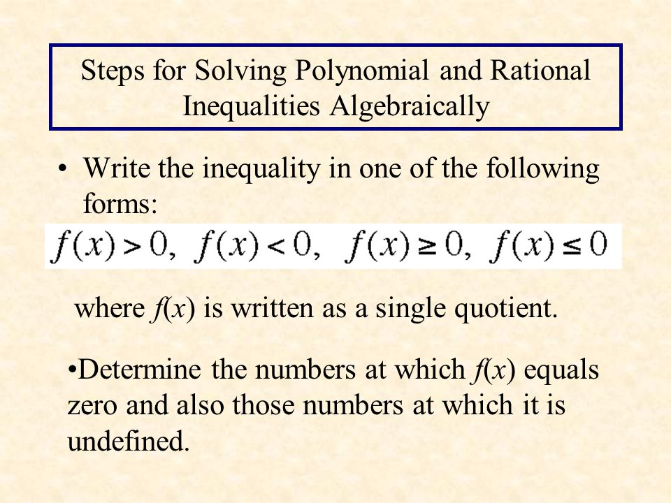 Steps for Solving Polynomial and Rational Inequalities Algebraically