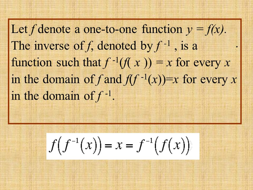 Let f denote a one-to-one function y = f(x)