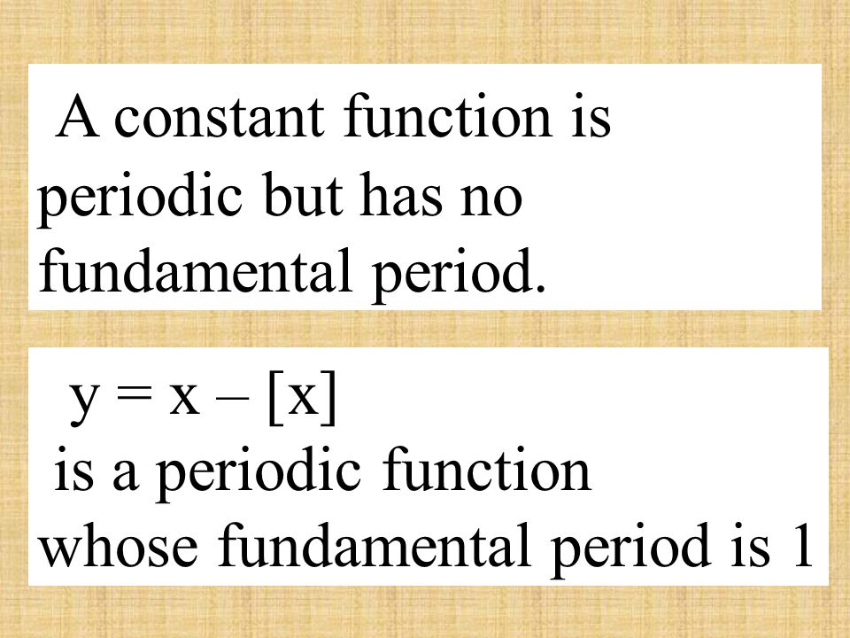A constant function is periodic but has no fundamental period.