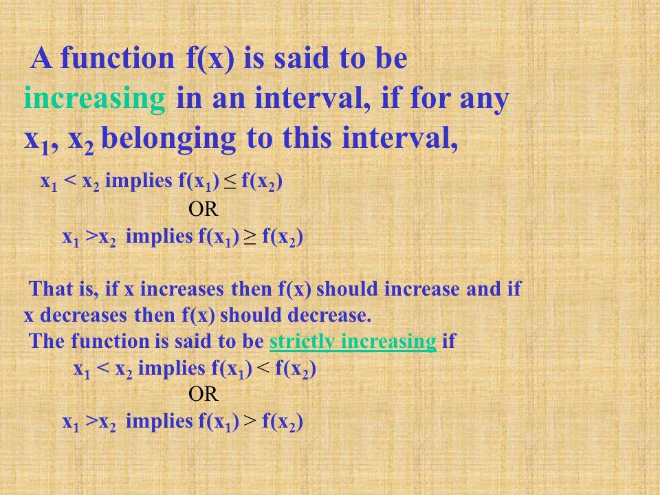x1 < x2 implies f(x1) ≤ f(x2)
