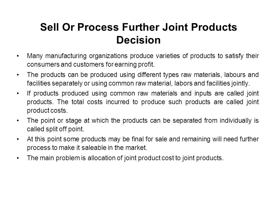Sell Or Process Further Joint Products Decision