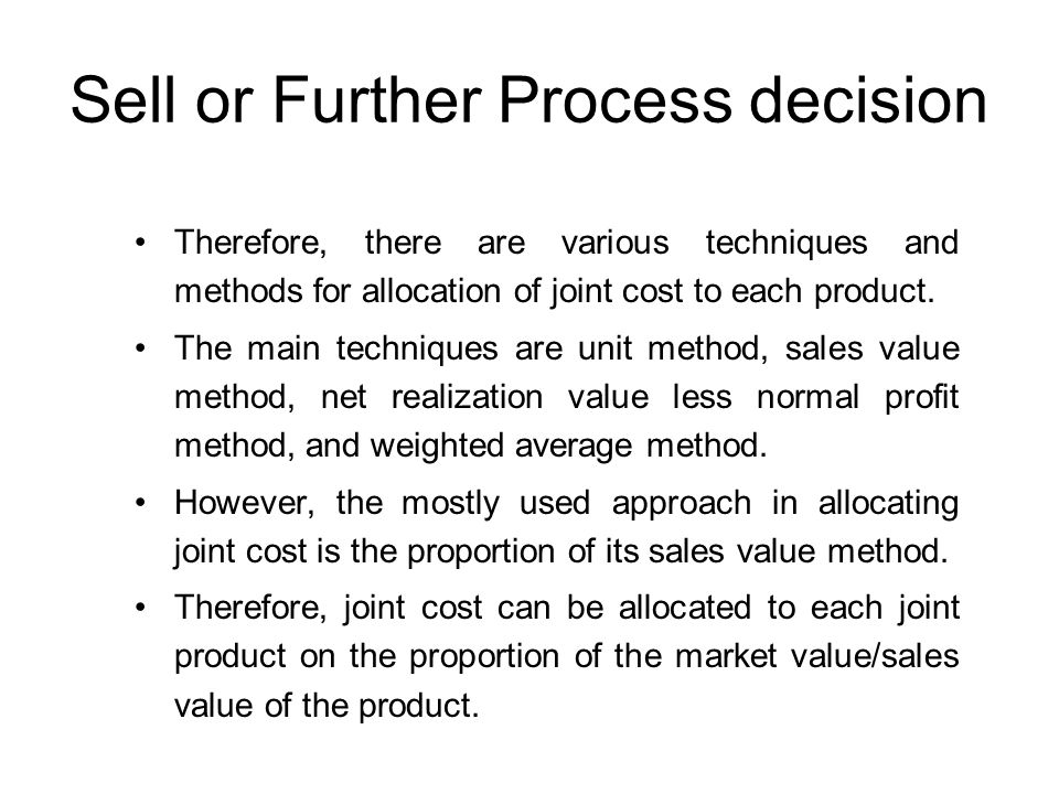 Sell or Further Process decision