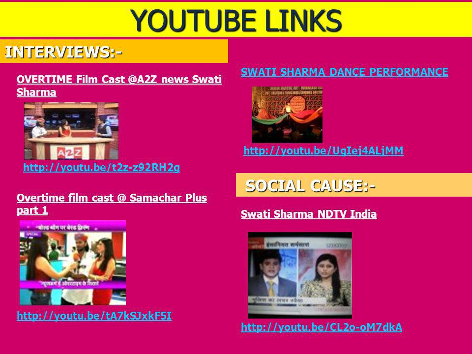 YOUTUBE LINKS INTERVIEWS:- SOCIAL CAUSE:-