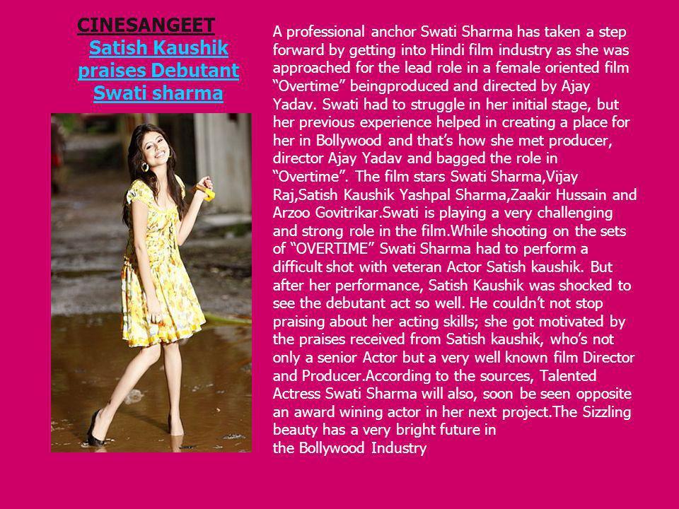 CINESANGEET Satish Kaushik praises Debutant Swati sharma
