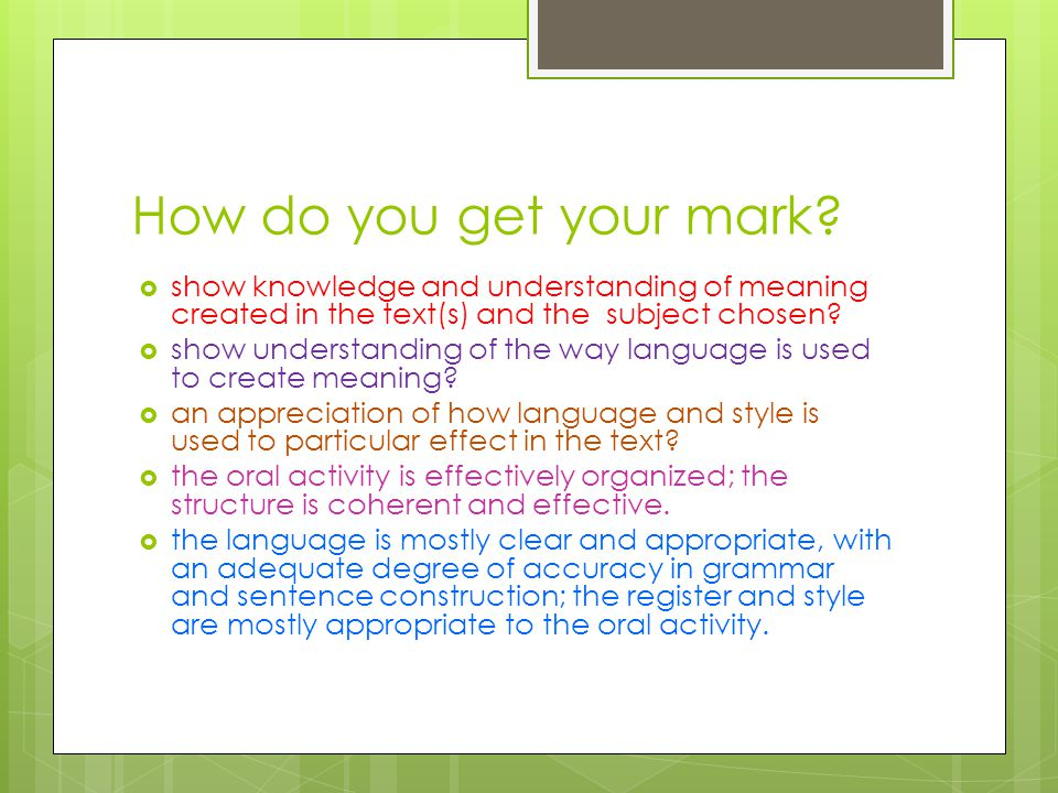 How do you get your mark show knowledge and understanding of meaning created in the text(s) and the subject chosen