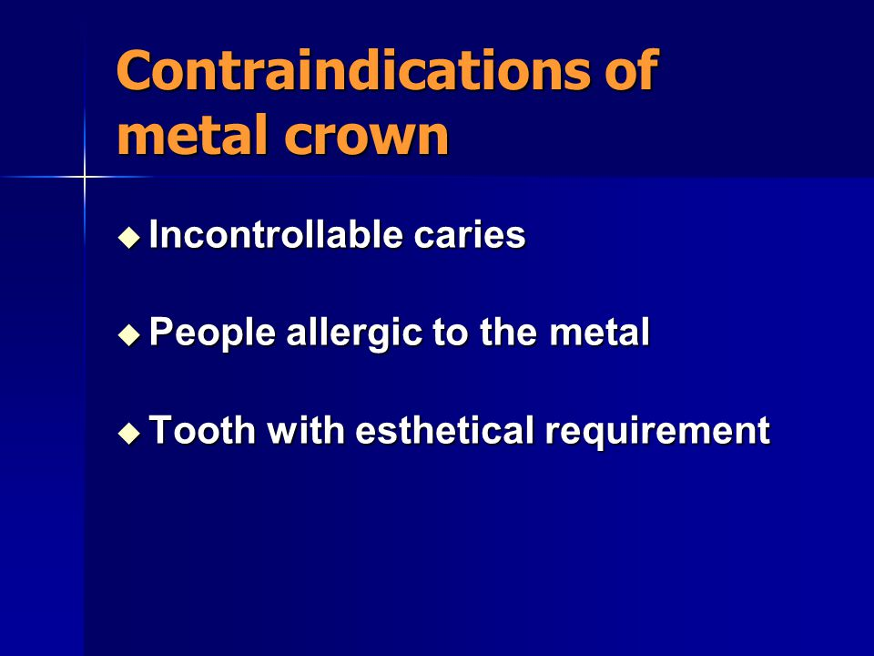 Contraindications of metal crown