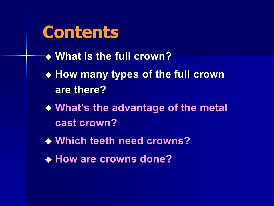 Contents What is the full crown
