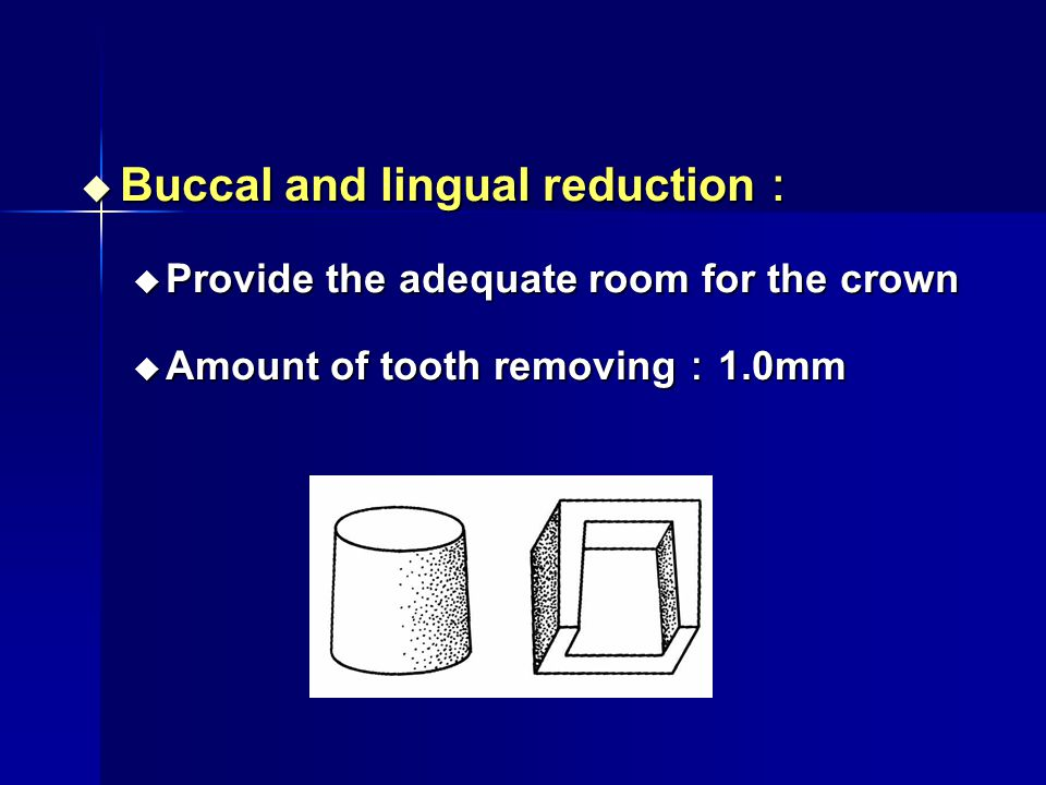 Buccal and lingual reduction: