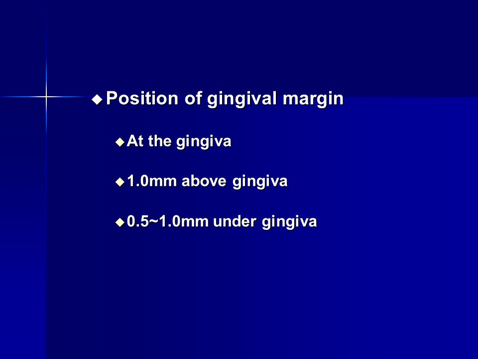 Position of gingival margin