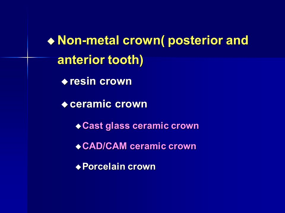Non-metal crown( posterior and anterior tooth)