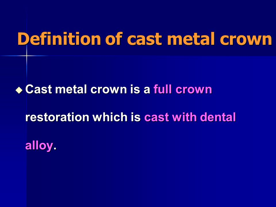 Definition of cast metal crown