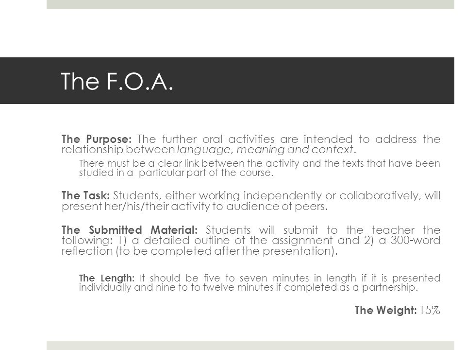 The F.O.A. The Purpose: The further oral activities are intended to address the relationship between language, meaning and context.
